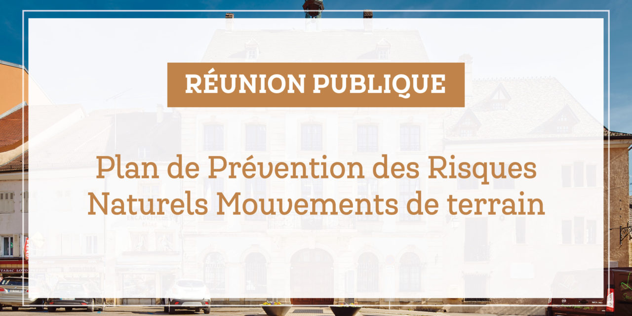 > ME 11 DÉCEMBRE 2019, Réunion publique : Plan de prévention des risques naturels mouvements de terrain